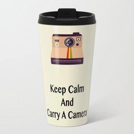 Keep Calm And Carry A Camera Travel Mug