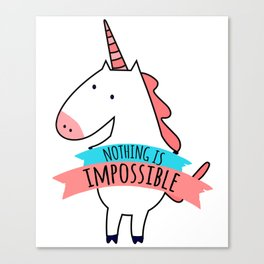 Nothing Is Impossible Unicorn Canvas Print
