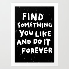 Find Something you like Art Print