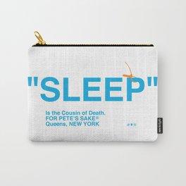 """""""SLEEP"""" Carry-All Pouch"""