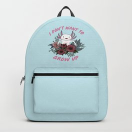 I don't want to grow up - cute axolotl Backpack