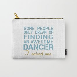 DANCER'S DAD Carry-All Pouch