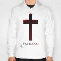 true blood Hoodies featuring True Blood (THE CROSS) by Brandon sawyer