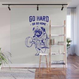 Go Hard Or Go Home Pug In Blue Wall Mural