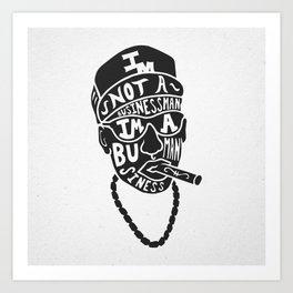 I'm not a Businessman. Art Print