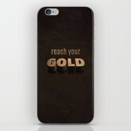 reach your GOLD iPhone Skin