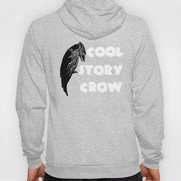 Bird Cool Story Crow   Copy Hoody
