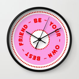 Be Your Own Best Friend 01 Wall Clock