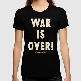 War is over!, if you want it, vintage art, peace, Yoko Ono, Vietnam War, civil rights T-shirt