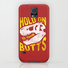 Hold on to your butts Galaxy S5 Slim Case
