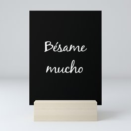 Besame mucho Black Mini Art Print