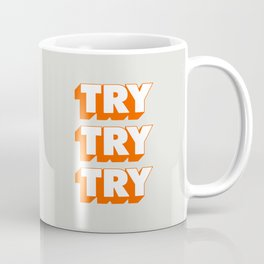 Try Try Try Coffee Mug