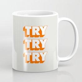 Try Try Try Coffee Mug