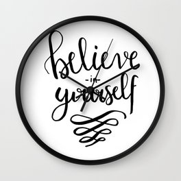 Hand lettering Quote Believe in yourself Wall Clock