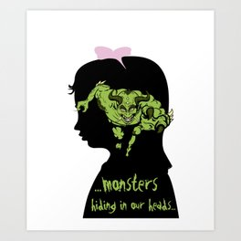 Monsters…hiding in our heads…OPTION Art Print