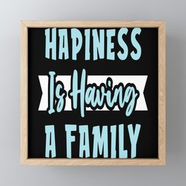 Family is Happiness Framed Mini Art Print