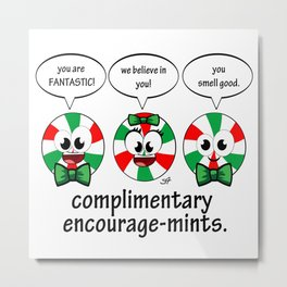 Complimentary Encouragemints Metal Print