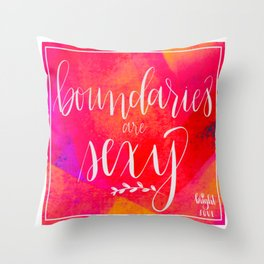 Boundaries are Sexy Throw Pillow