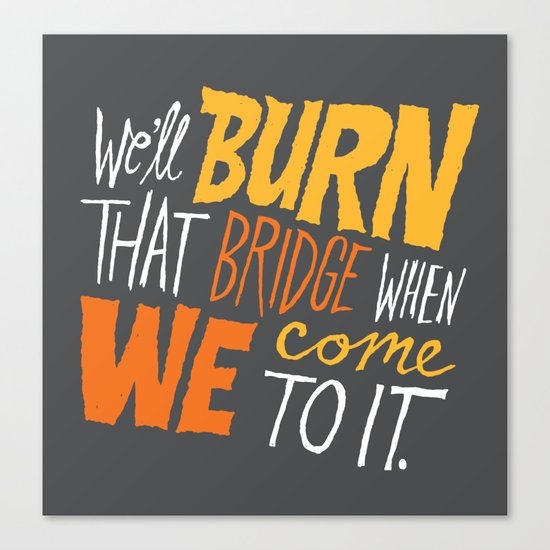 Burning Bridges v.2 Canvas Print