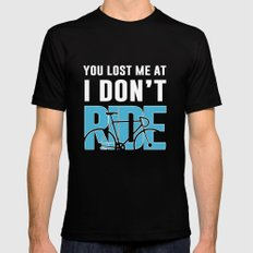 You Lost Me at I Don't Ride Funny Graphic T-shirt Mens Fitted Tee MEDIUM Black