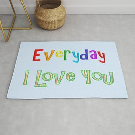 Everyday I Love You - Child's Room Rug
