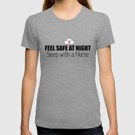 Feel Safe at Night! Sleep With A Nurse  T-shirt