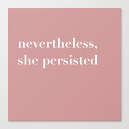 nevertheless she persisted X Canvas Print