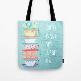 Not My Cup Tote Bag
