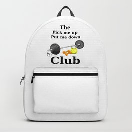 The pick me up and put me down club Backpack