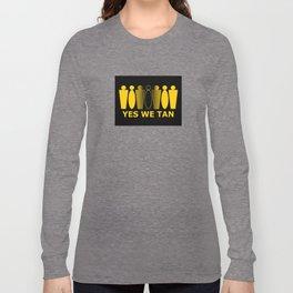 YES WE TAN blk frame Long Sleeve T-shirt