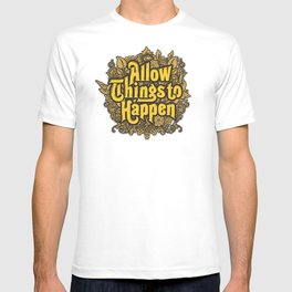 Allow Things to Happen T-shirt