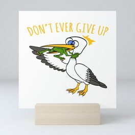 Looking For An Inspirational Shirt? Here's Is A Never T-shirt Saying Never Give Up T-shirt Design Mini Art Print