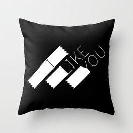I Like You Graphik: White Type Throw Pillow