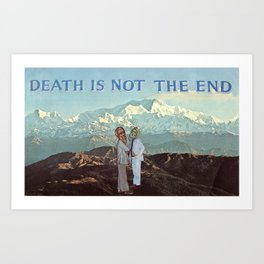 Death is not the End Art Print