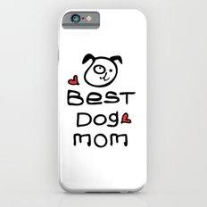 Best dog mom Slim Case iPhone 6s