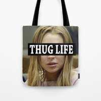 "lindsay lohan Tote Bags featuring Lindsay Lohan ""Thug Life"" **Signed** by ActuallyHappy"