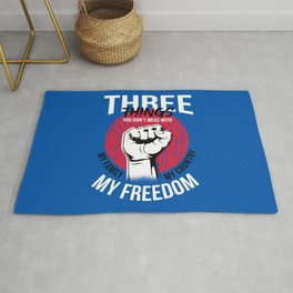 Don't Mess With My Family My Country My Freedom Rug