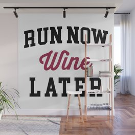 Run Now, Wine Later Funny Quote Wall Mural