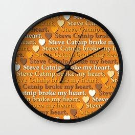 Steve Catnip broke my heart Wall Clock