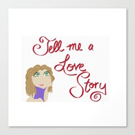 Tell Me A Love Story Canvas Print