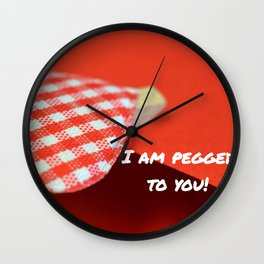 """""""I'm pegged to you!"""" Wall Clock"""