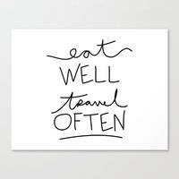 eat well travel often Canvas Prints featuring eat well travel often by Shop C'est La Vie