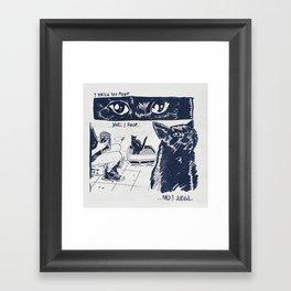 I Watch You Poop... and I Judge Framed Art Print