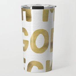 Oh My God Becky – Gold Travel Mug