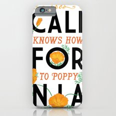 California Knows How To Poppy iPhone 6s Slim Case
