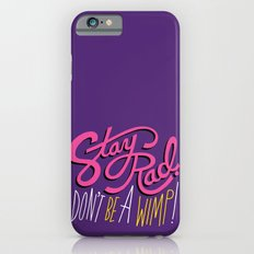 Stay Rad. Don't Be a Wimp. iPhone 6 Slim Case