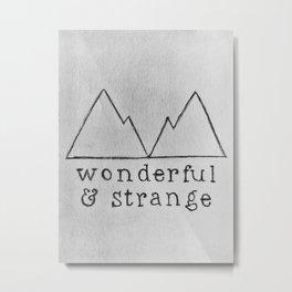 Wonderful & Strange Metal Print