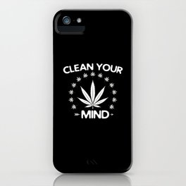 Clean Your Mind | Weed Cannabis Stoner 420 Gifts iPhone Case