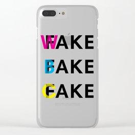 Fake, Wake and Bake a Cake Clear iPhone Case