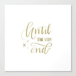 Until the very end | Gold | Potter | Harry | Hogwarts | Quote Canvas Print